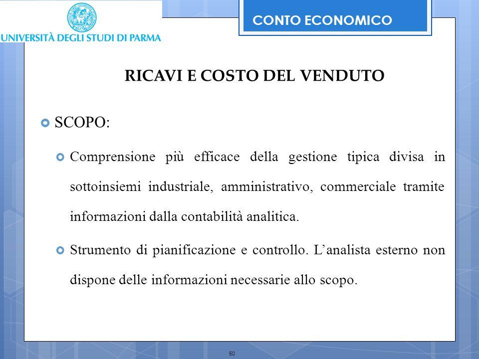50  SCOPO:  Comprensione più efficace della gestione tipica divisa in sottoinsiemi industriale, amministrativo, commerciale tramite informazioni dal