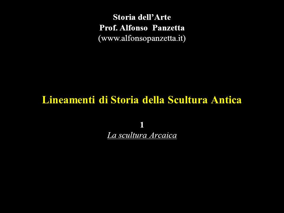 Lineamenti di Storia della Scultura Antica 1 La scultura Arcaica Storia dell'Arte Prof.