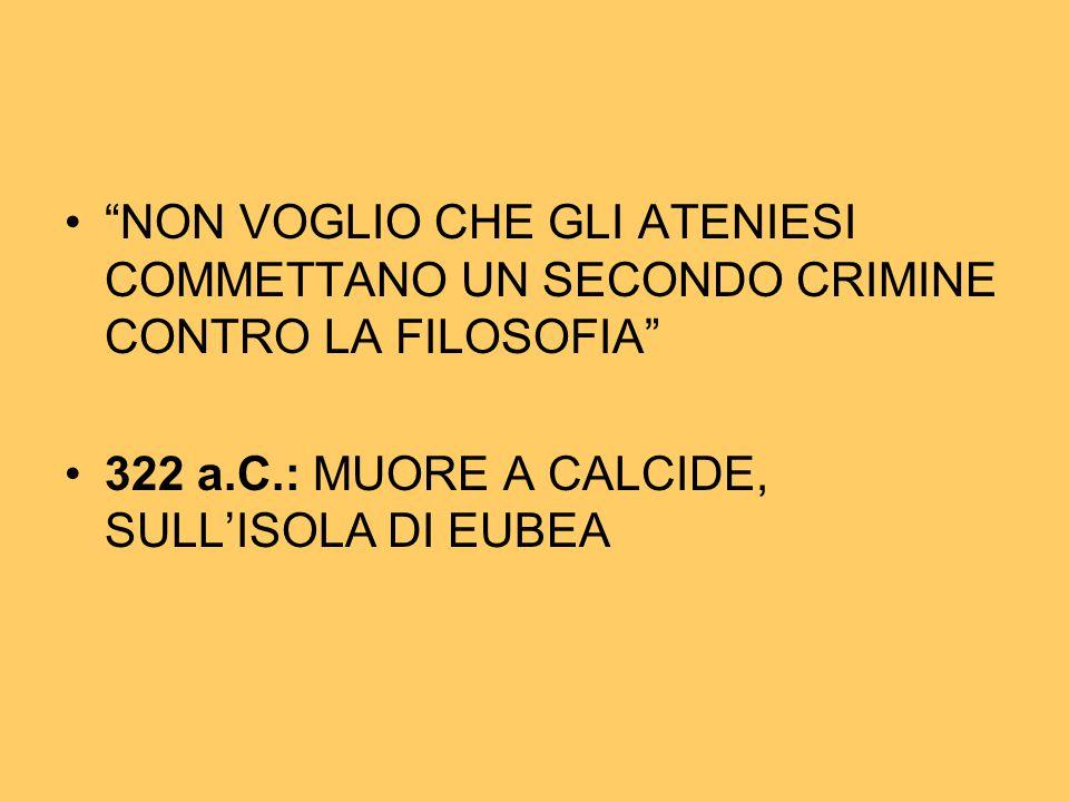 """""""NON VOGLIO CHE GLI ATENIESI COMMETTANO UN SECONDO CRIMINE CONTRO LA FILOSOFIA"""" 322 a.C.: MUORE A CALCIDE, SULL'ISOLA DI EUBEA"""