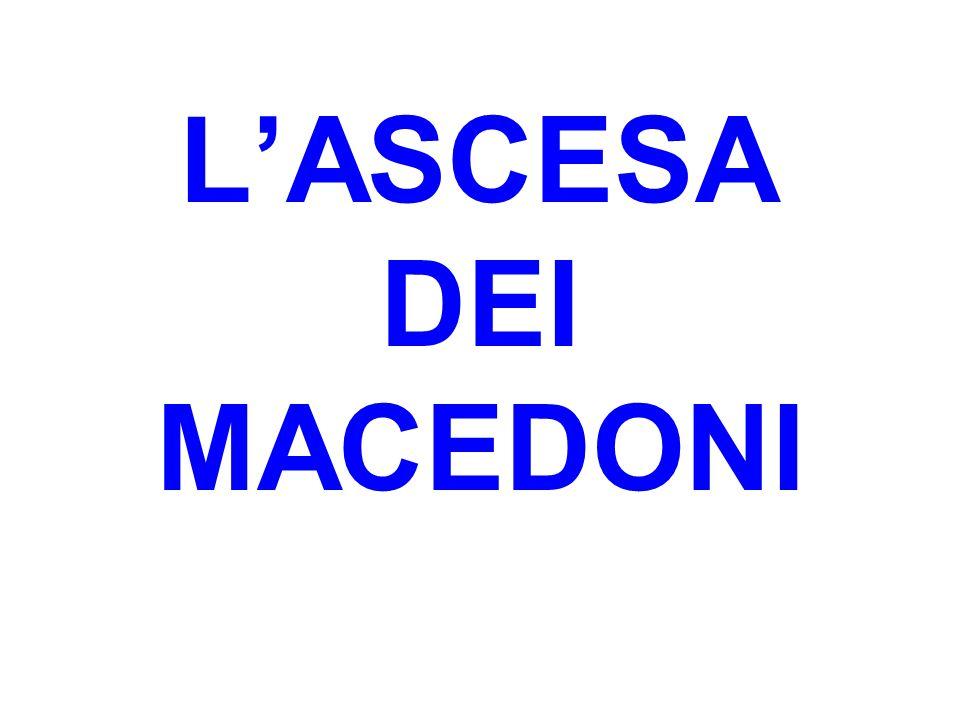 L'ASCESA DEI MACEDONI
