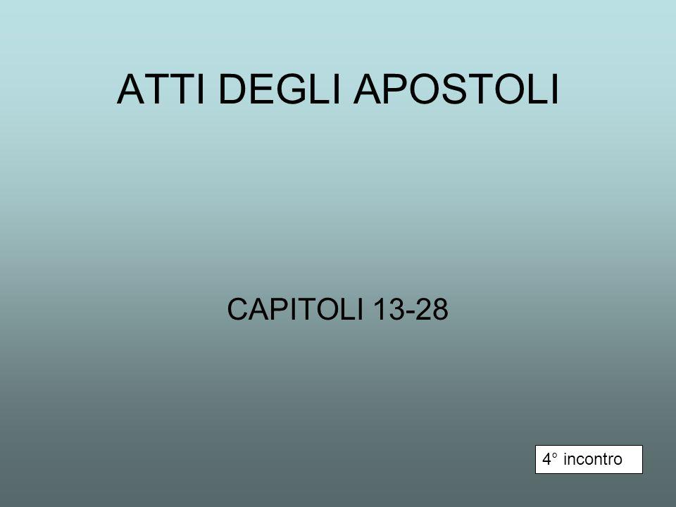 ATTI DEGLI APOSTOLI CAPITOLI 13-28 4° incontro