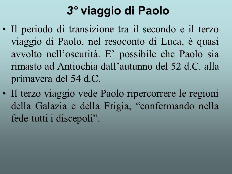 Il periodo di transizione tra il secondo e il terzo viaggio di Paolo, nel resoconto di Luca, è quasi avvolto nell'oscurità. E' possibile che Paolo sia