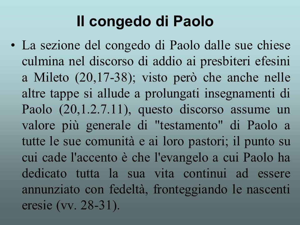 La sezione del congedo di Paolo dalle sue chiese culmina nel discorso di addio ai presbiteri efesini a Mileto (20,17-38); visto però che anche nelle a