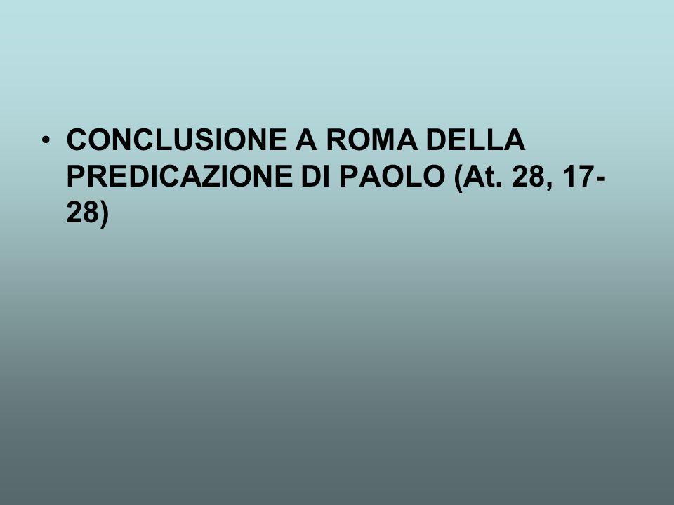 CONCLUSIONE A ROMA DELLA PREDICAZIONE DI PAOLO (At. 28, 17- 28)