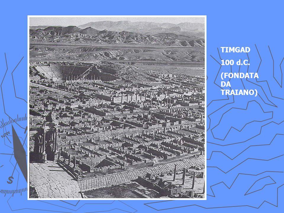 TIMGAD 100 d.C. (FONDATA DA TRAIANO)