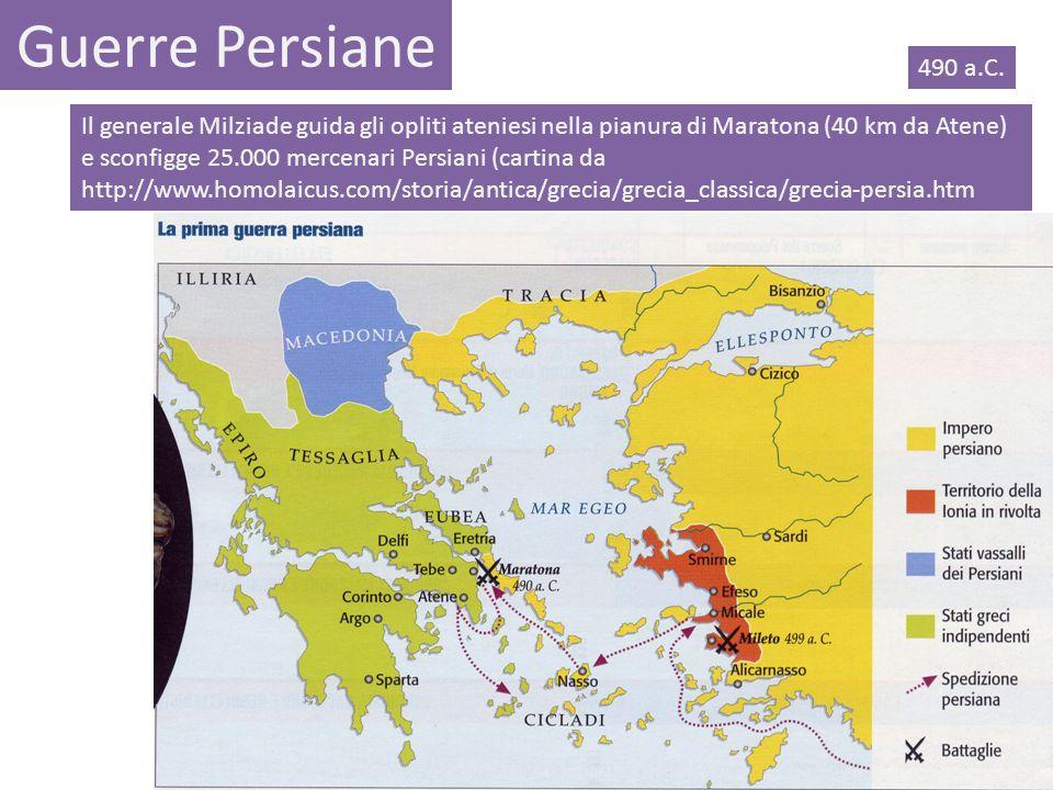 Guerre Persiane Il generale Milziade guida gli opliti ateniesi nella pianura di Maratona (40 km da Atene) e sconfigge 25.000 mercenari Persiani (carti