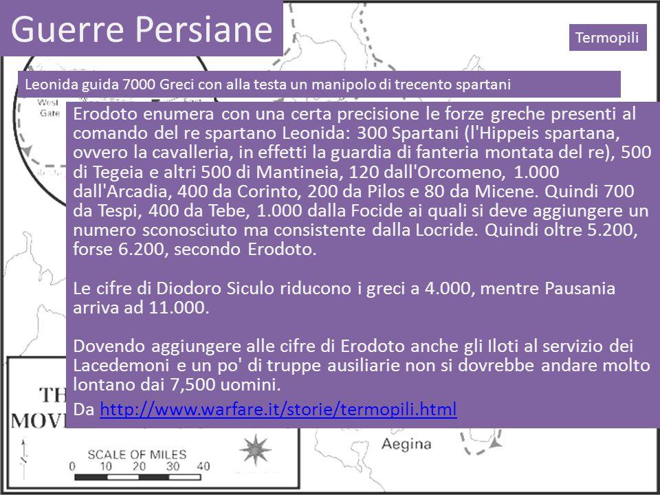 Guerre Persiane Leonida guida 7000 Greci con alla testa un manipolo di trecento spartani Termopili Erodoto enumera con una certa precisione le forze g