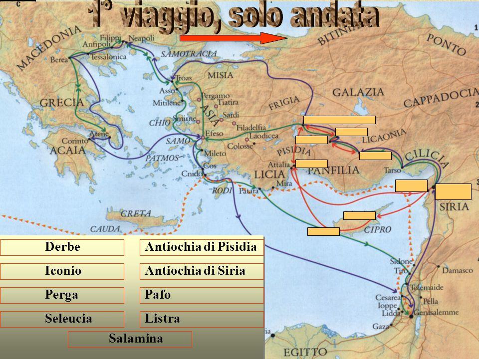 Derbe Iconio Perga Seleucia Antiochia di Pisidia Antiochia di Siria Pafo Listra Salamina