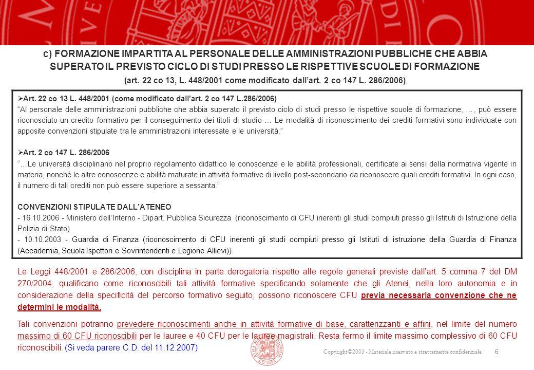 """Copyright©2003 - Materiale riservato e strettamente confidenziale 6  Art. 22 co 13 L. 448/2001 (come modificato dall'art. 2 co 147 L.286/2006) """"Al pe"""