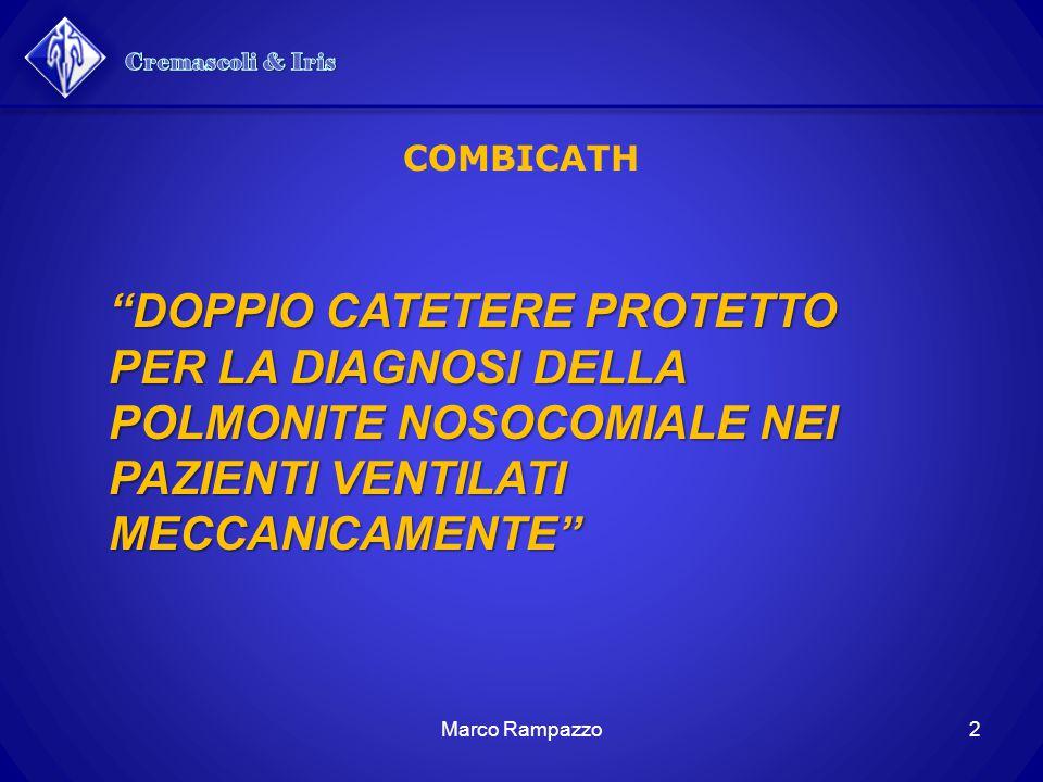 """COMBICATH """"DOPPIO CATETERE PROTETTO PER LA DIAGNOSI DELLA POLMONITE NOSOCOMIALE NEI PAZIENTI VENTILATI MECCANICAMENTE"""" 2Marco Rampazzo"""