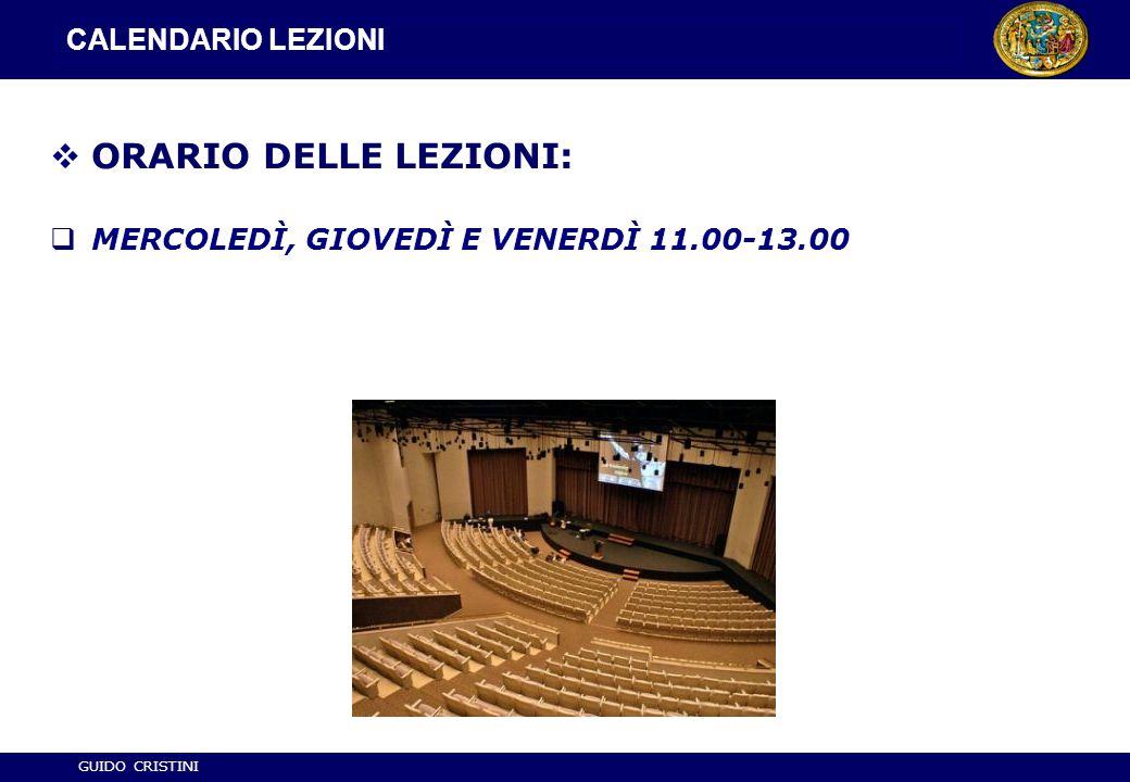 GUIDO CRISTINI CALENDARIO LEZIONI  ORARIO DELLE LEZIONI:  MERCOLEDÌ, GIOVEDÌ E VENERDÌ 11.00-13.00