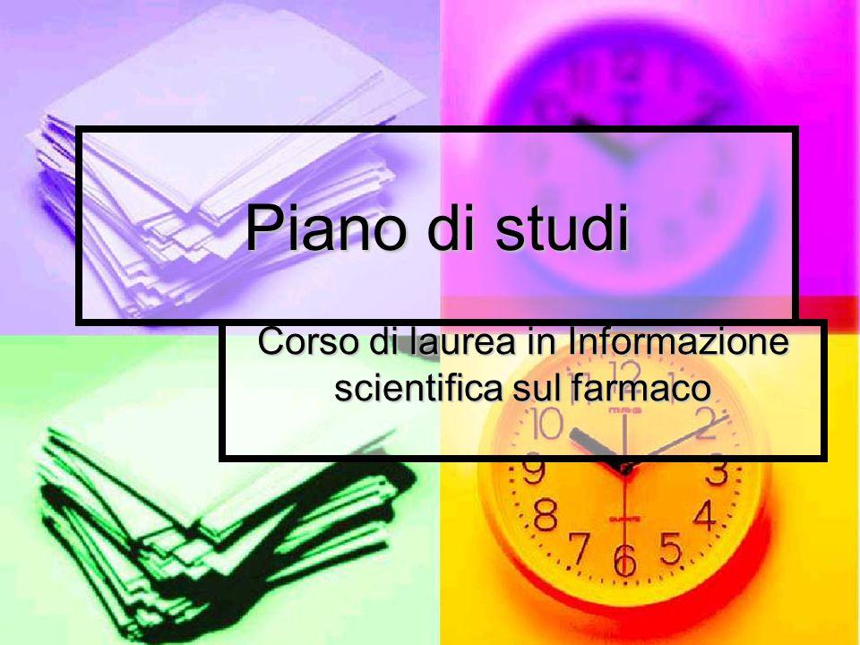 Piano di studi Corso di laurea in Informazione scientifica sul farmaco
