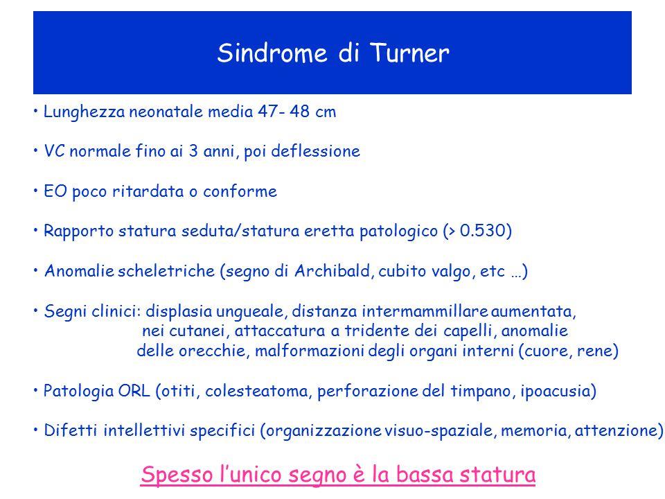 Lunghezza neonatale media 47- 48 cm VC normale fino ai 3 anni, poi deflessione EO poco ritardata o conforme Rapporto statura seduta/statura eretta pat