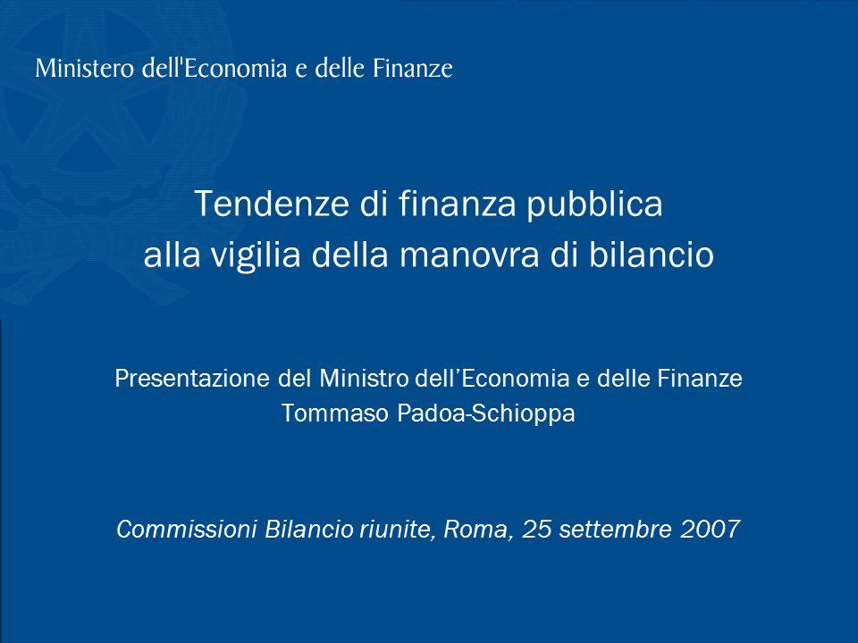 T. Padoa-Schioppa, Tendenze di finanza pubblica, Roma 25 settembre 2007 1 Tendenze di finanza pubblica alla vigilia della manovra di bilancio Presenta