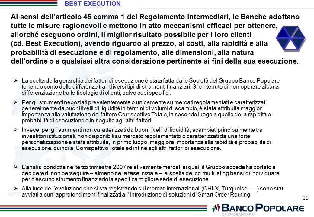 11 Ai sensi dell'articolo 45 comma 1 del Regolamento Intermediari, le Banche adottano tutte le misure ragionevoli e mettono in atto meccanismi efficac