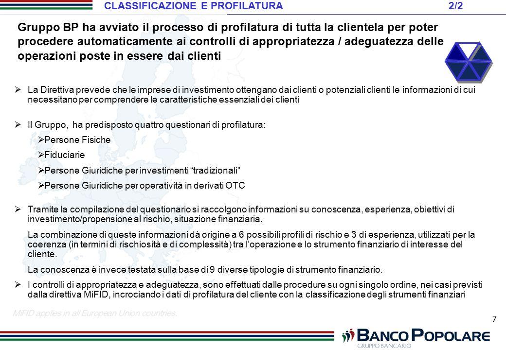 7 Gruppo BP ha avviato il processo di profilatura di tutta la clientela per poter procedere automaticamente ai controlli di appropriatezza / adeguatez