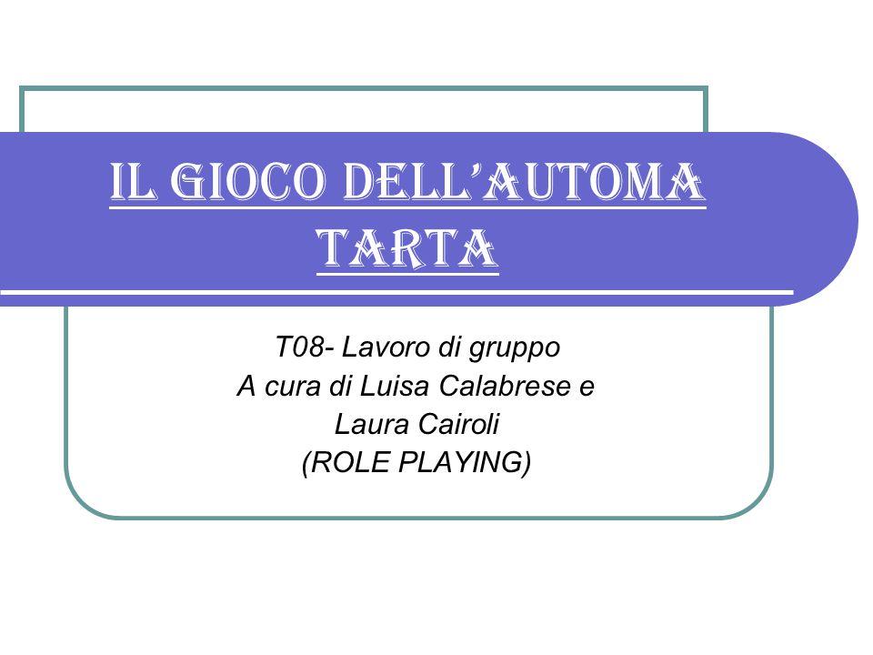 IL GIOCO DELL' AUTOMA TARTA Ecco i comandi che i due attori hanno utilizzato per muovere TARTA 1 e TARTA 2, sotto il nostro aiuto.