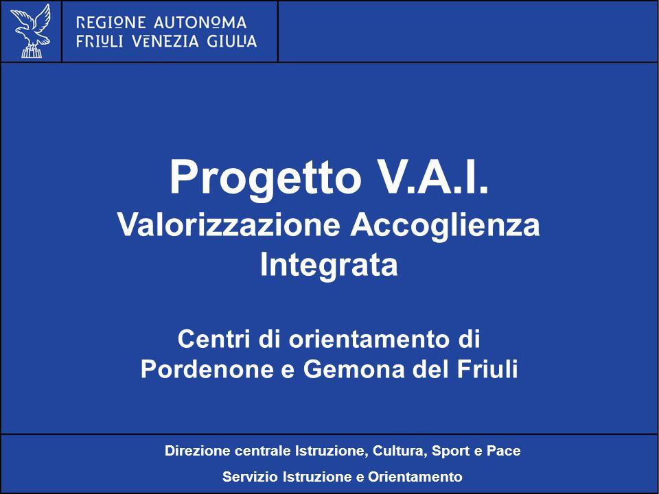 Al servizio di gente unica Progetto V.A.I. VaIorizzazione Accoglienza Integrata Centri di orientamento di Pordenone e Gemona del Friuli Direzione cent