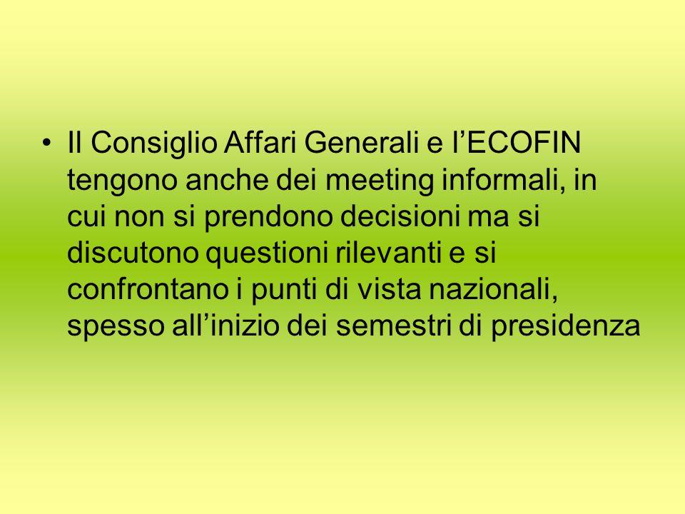 Il Consiglio Affari Generali e l'ECOFIN tengono anche dei meeting informali, in cui non si prendono decisioni ma si discutono questioni rilevanti e si confrontano i punti di vista nazionali, spesso all'inizio dei semestri di presidenza