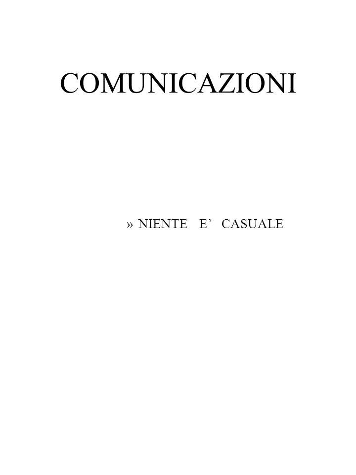 COMUNICAZIONI »NIENTE E' CASUALE