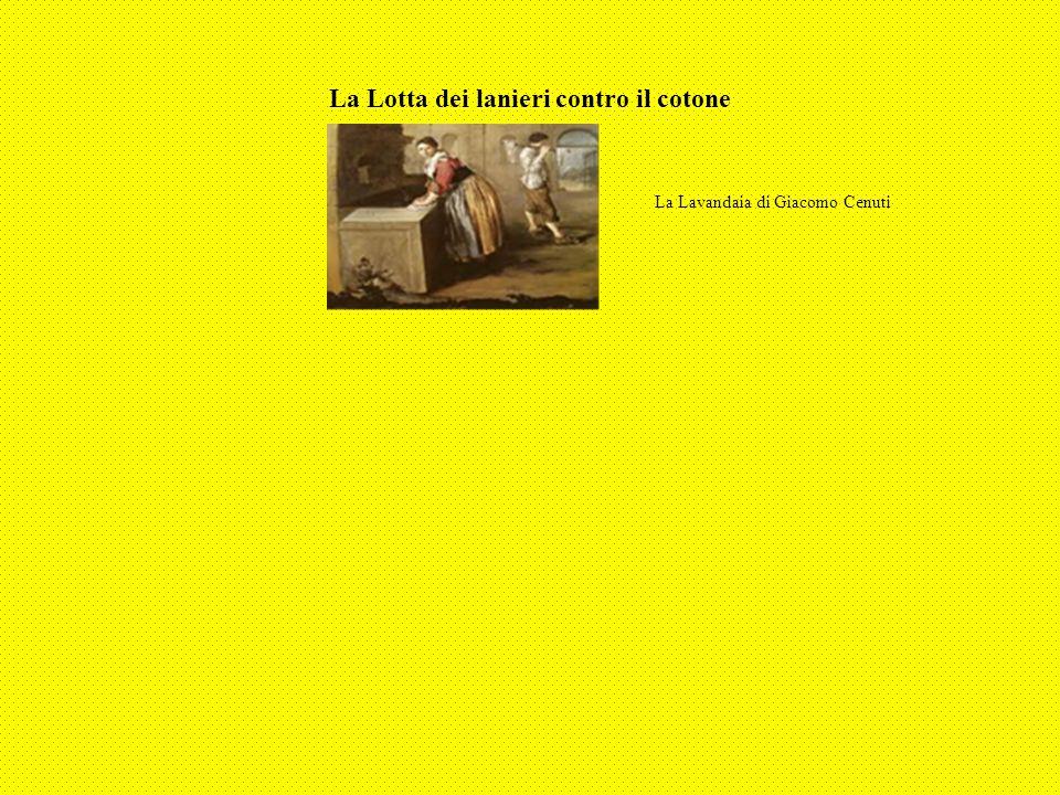 La Lotta dei lanieri contro il cotone La Lavandaia di Giacomo Cenuti
