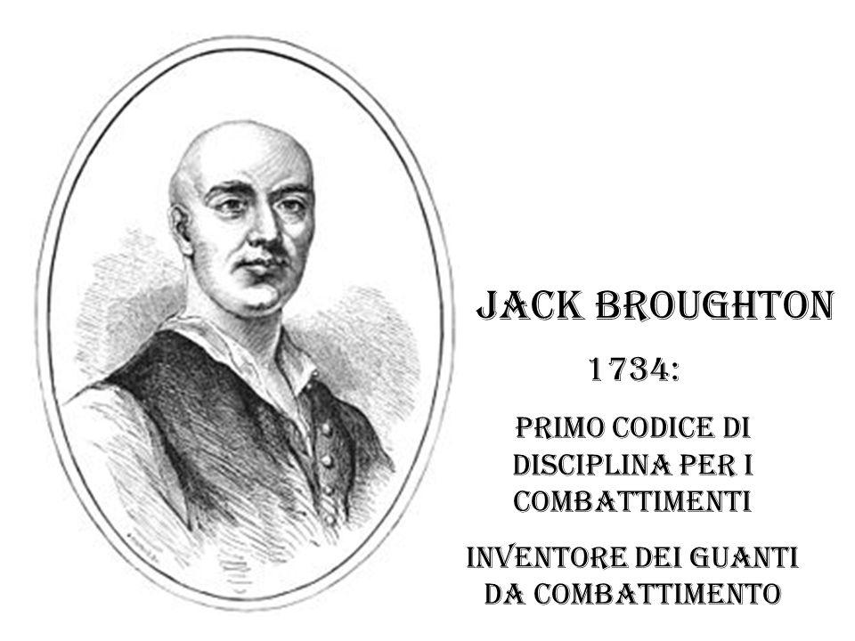 Jack Broughton 1734: primo codice di disciplina per i combattimenti Inventore dei guanti da combattimento
