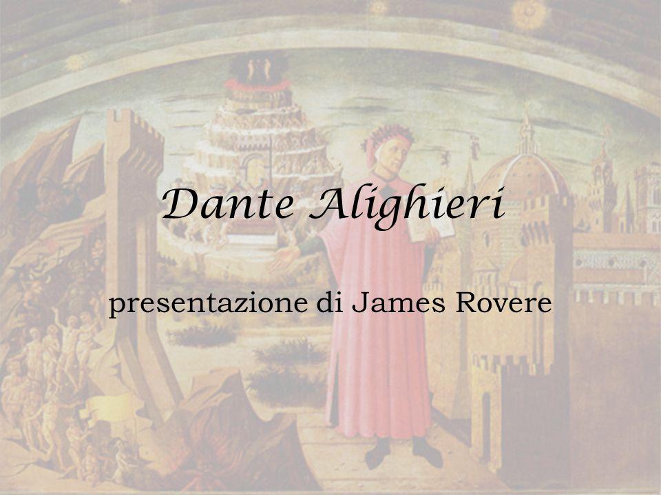 Dante Alighieri presentazione di James Rovere