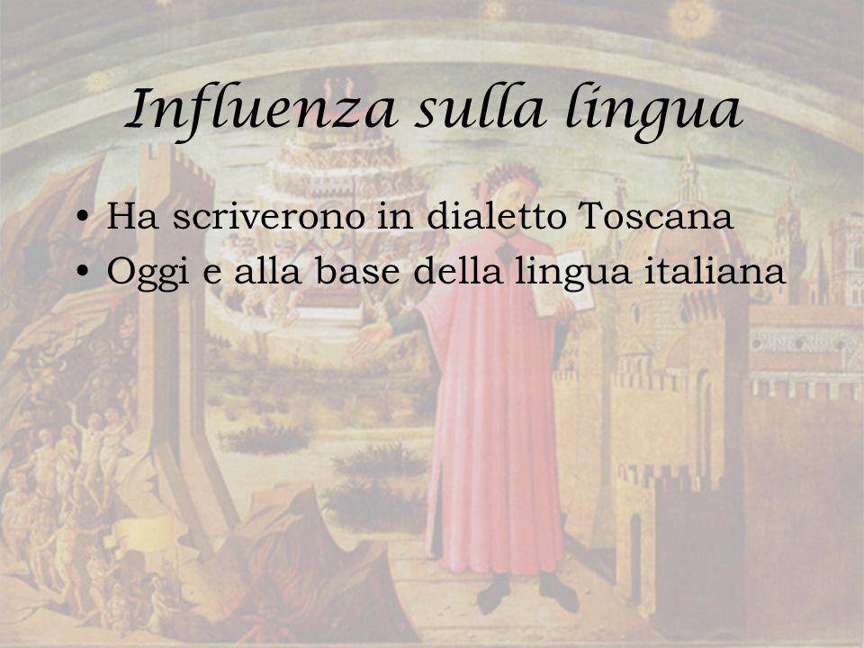 Influenza sulla lingua Ha scriverono in dialetto Toscana Oggi e alla base della lingua italiana