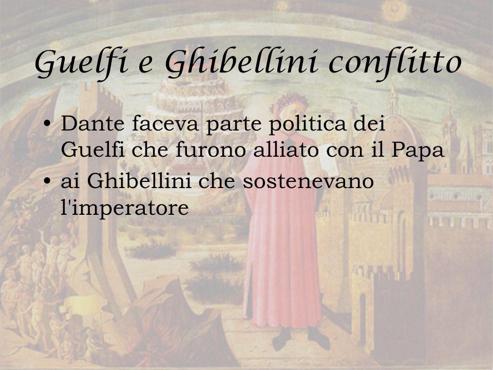 I Guelfi i Guelfi si sone divisi in due, I Guelfi Bianchi e I Guelfi Neri i Guelfi Bianchi voleva più libertà da Roma i Guelfi Neri sostenuto il Papa i Guelfi Neri prenderono controllo di Firenze