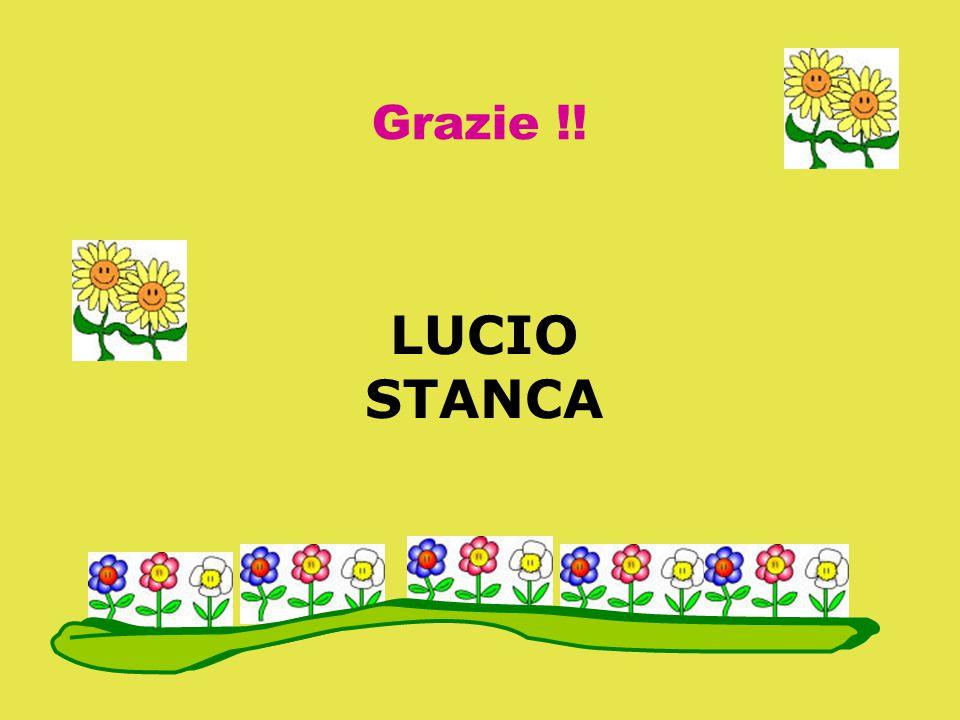 Grazie !! LUCIO STANCA