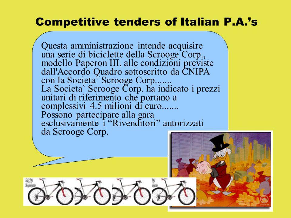 Competitive tenders of Italian P.A.'s Questa amministrazione intende acquisire una serie di biciclette della Scrooge Corp., modello Paperon III, alle condizioni previste dall Accordo Quadro sottoscritto da CNIPA con la Societa` Scrooge Corp.......