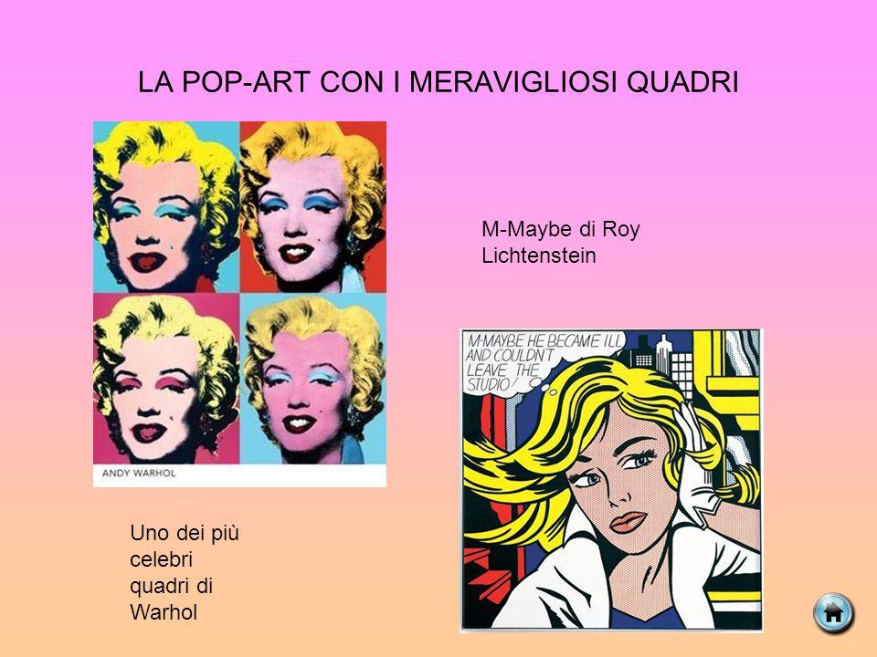 LA POP-ART CON I MERAVIGLIOSI QUADRI Uno dei più celebri quadri di Warhol M-Maybe di Roy Lichtenstein
