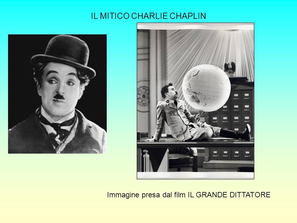IL MITICO CHARLIE CHAPLIN Immagine presa dal film IL GRANDE DITTATORE