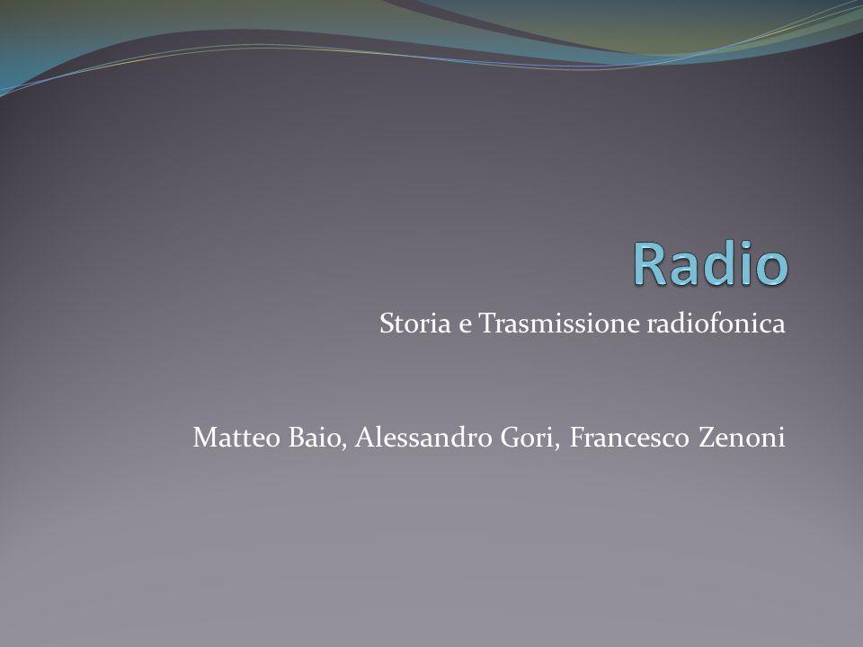 Storia e Trasmissione radiofonica Matteo Baio, Alessandro Gori, Francesco Zenoni