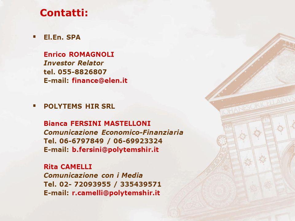 Contatti:  El.En. SPA Enrico ROMAGNOLI Investor Relator tel. 055-8826807 E-mail: finance@elen.it  POLYTEMS HIR SRL Bianca FERSINI MASTELLONI Comunic