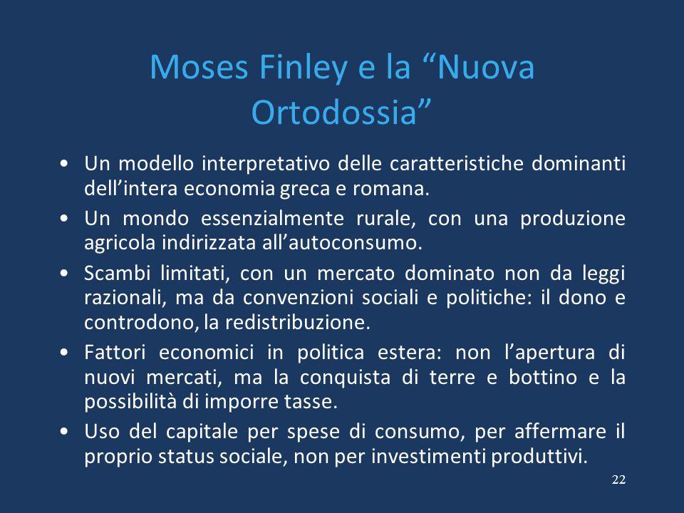 """22 Moses Finley e la """"Nuova Ortodossia"""" Un modello interpretativo delle caratteristiche dominanti dell'intera economia greca e romana. Un mondo essenz"""