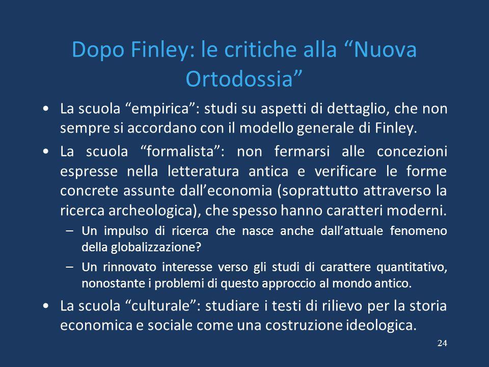 """24 Dopo Finley: le critiche alla """"Nuova Ortodossia"""" La scuola """"empirica"""": studi su aspetti di dettaglio, che non sempre si accordano con il modello ge"""