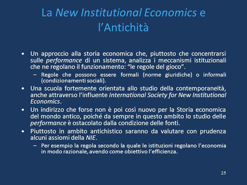 La New Institutional Economics e l'Antichità Un approccio alla storia economica che, piuttosto che concentrarsi sulle performance di un sistema, anali