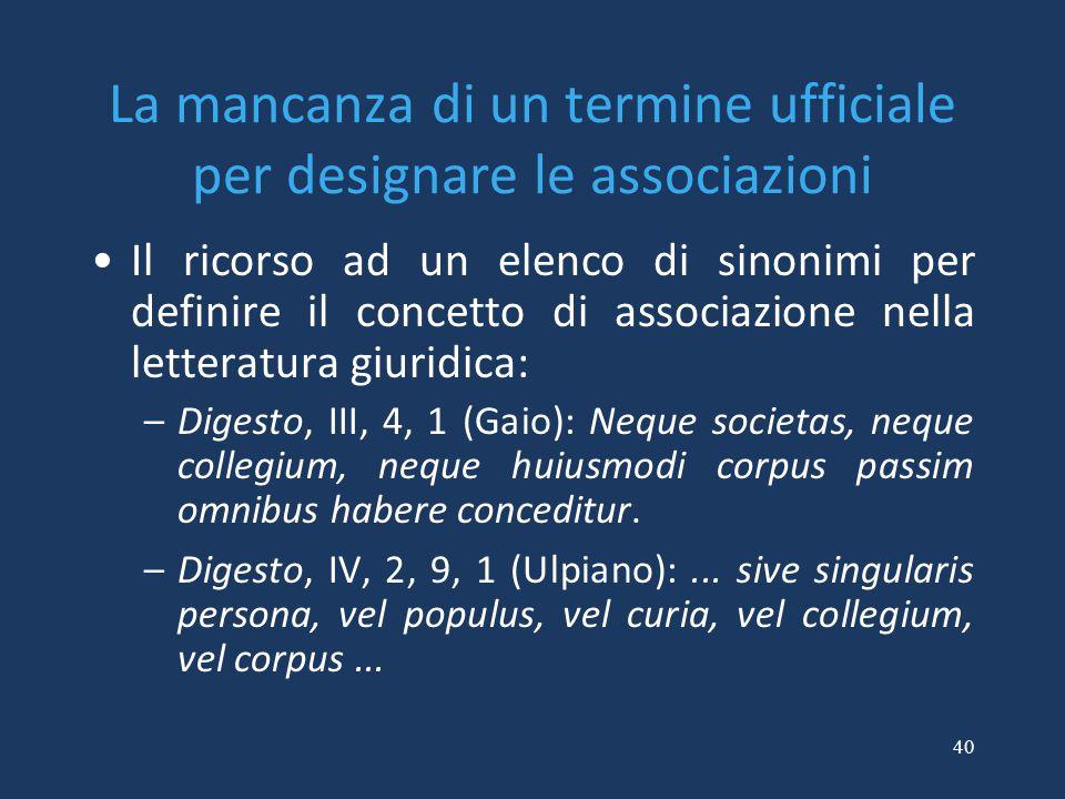 40 La mancanza di un termine ufficiale per designare le associazioni Il ricorso ad un elenco di sinonimi per definire il concetto di associazione nell