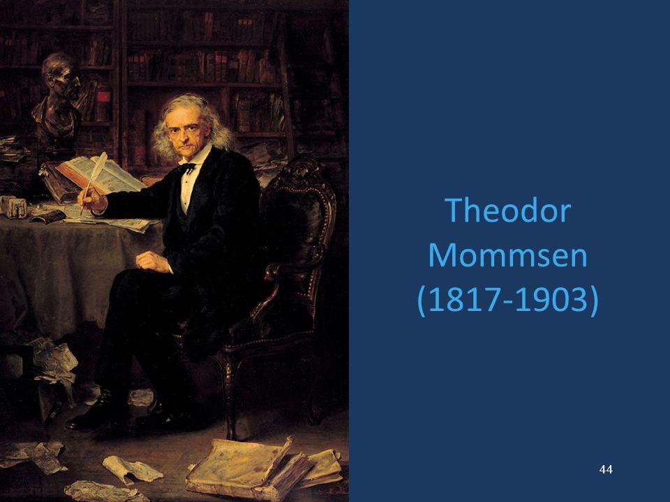 44 Theodor Mommsen (1817-1903)