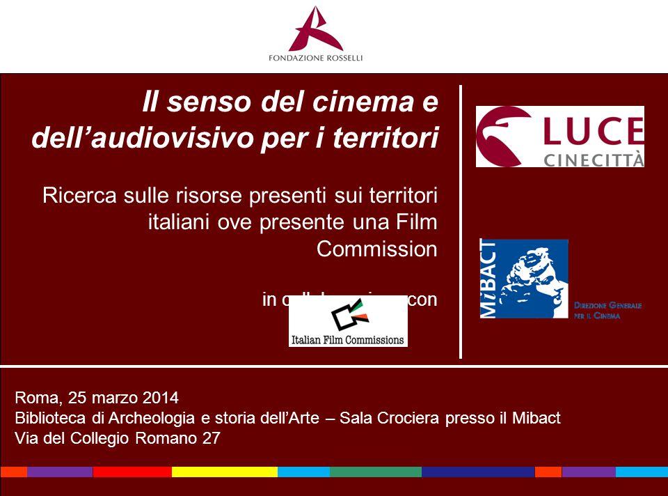 Il senso del cinema e dell'audiovisivo per i territori Ricerca sulle risorse presenti sui territori italiani ove presente una Film Commission in colla