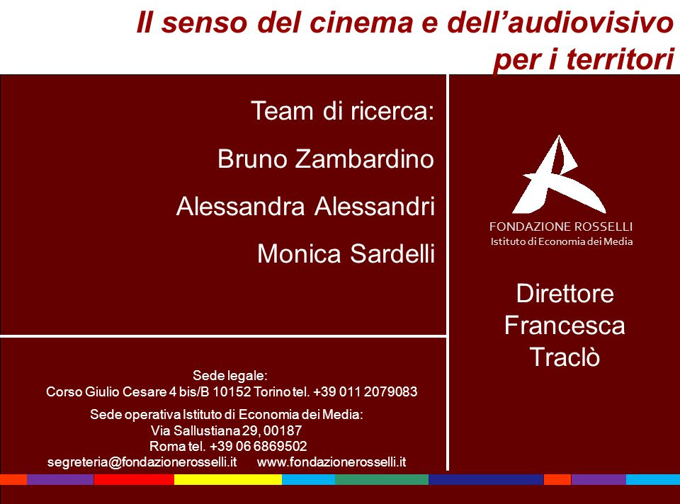 20 Team di ricerca: Bruno Zambardino Alessandra Alessandri Monica Sardelli Sede legale: Corso Giulio Cesare 4 bis/B 10152 Torino tel. +39 011 2079083