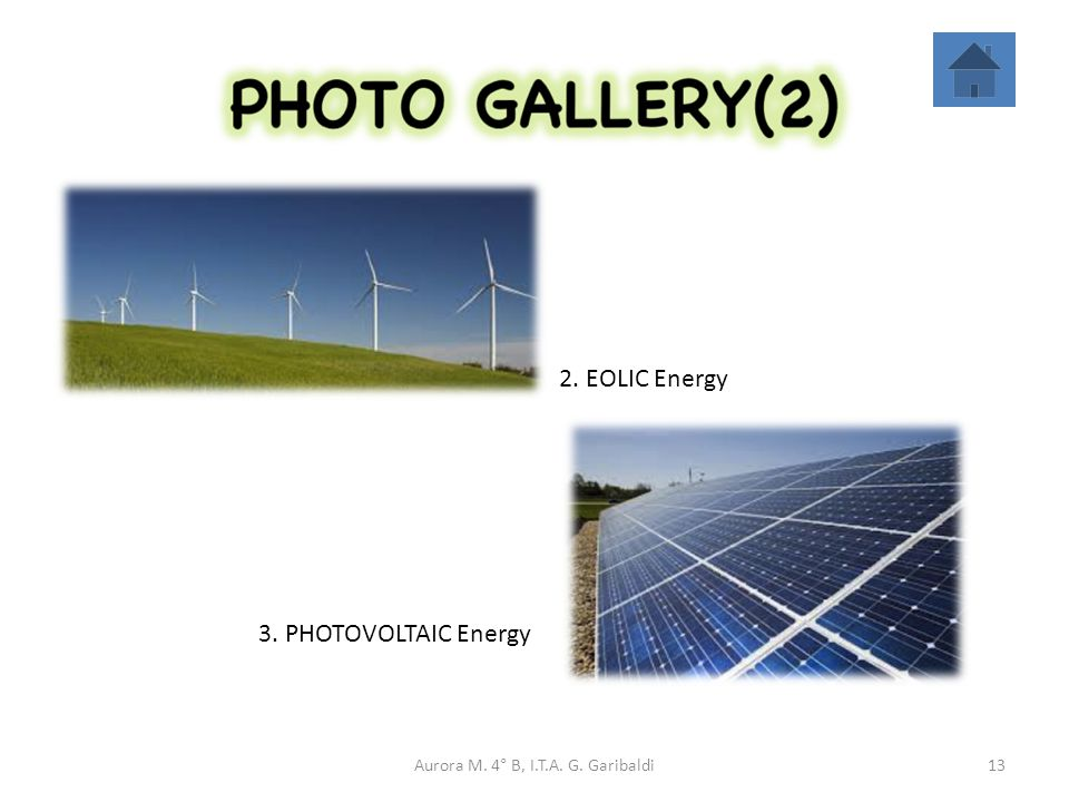 13 2. EOLIC Energy 3. PHOTOVOLTAIC Energy Aurora M. 4° B, I.T.A. G. Garibaldi