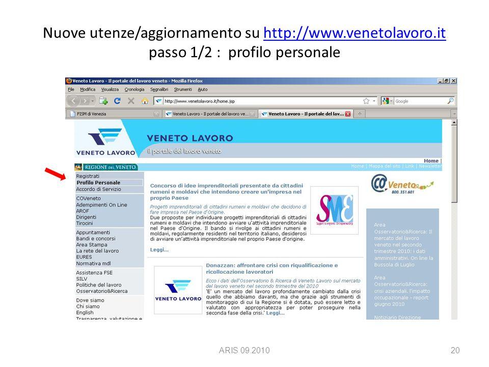 Nuove utenze/aggiornamento su http://www.venetolavoro.it passo 1/2 : profilo personalehttp://www.venetolavoro.it ARIS 09.201020