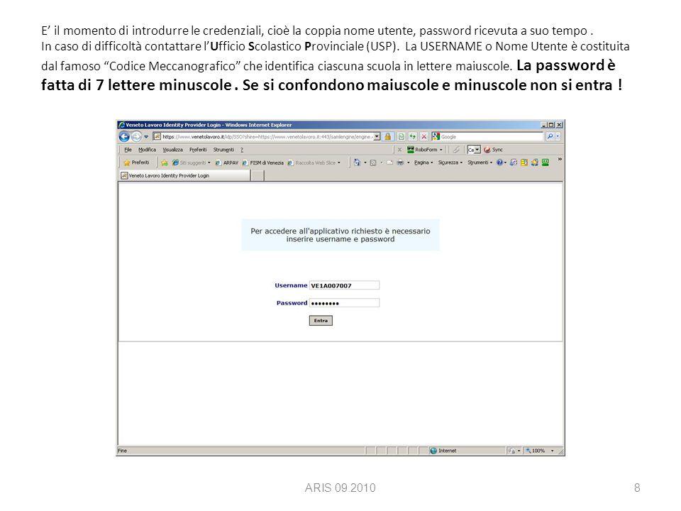 ARIS 09.201019 In caso di nuove utenze seguire le istruzioni pubblicate su : http://www.venetolavoro.it/AccordoDiServizio_Utenti_Nuovi.html Le procedura prevede, in sintesi, i seguenti passi : 1.