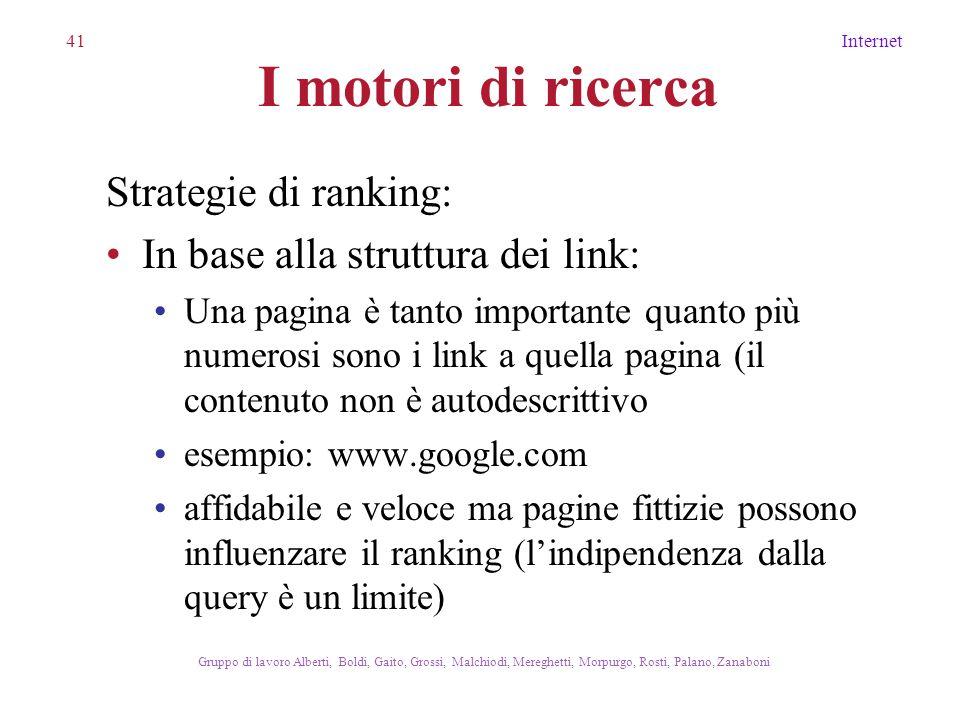 41Internet Gruppo di lavoro Alberti, Boldi, Gaito, Grossi, Malchiodi, Mereghetti, Morpurgo, Rosti, Palano, Zanaboni I motori di ricerca Strategie di r