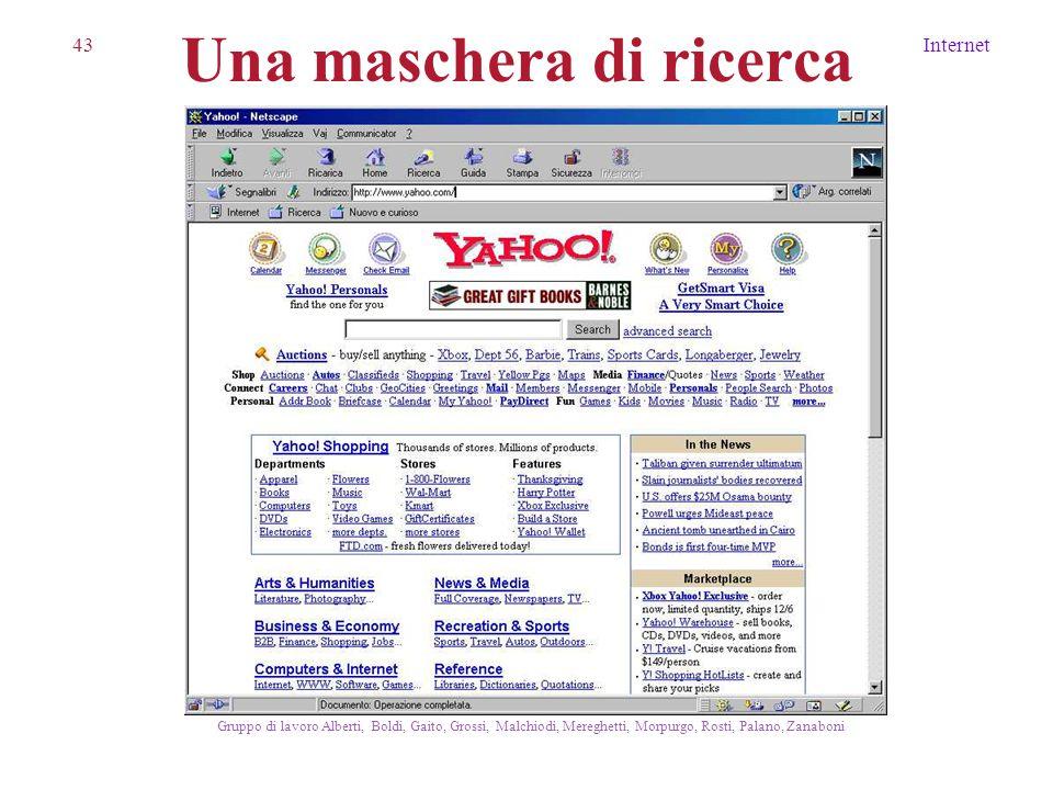 43Internet Gruppo di lavoro Alberti, Boldi, Gaito, Grossi, Malchiodi, Mereghetti, Morpurgo, Rosti, Palano, Zanaboni Una maschera di ricerca