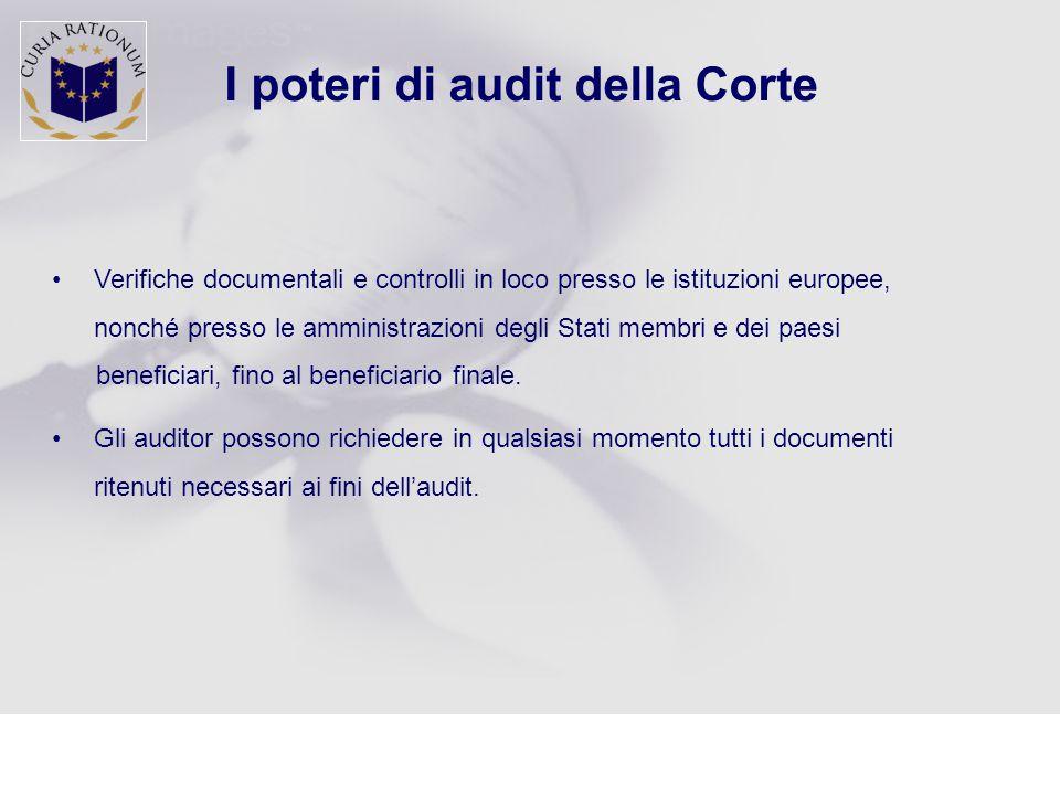I poteri di audit della Corte Verifiche documentali e controlli in loco presso le istituzioni europee, nonché presso le amministrazioni degli Stati membri e dei paesi beneficiari, fino al beneficiario finale.