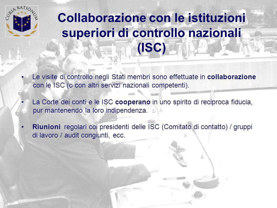 Collaborazione con le istituzioni superiori di controllo nazionali (ISC) Le visite di controllo negli Stati membri sono effettuate in collaborazione con le ISC (o con altri servizi nazionali competenti).