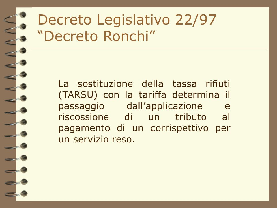 """Art. 49 Istituzione della Tariffa comma 2 """"I costi per i servizi relativi alla gestione dei rifiuti urbani e dei rifiuti di qualunque natura o proveni"""
